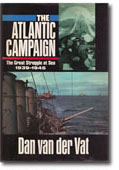 The Atlantic Campaign - U-boats v. convoys in the most important strategic struggle of World War II.