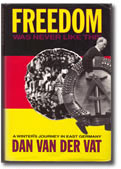 "Freedom Was Never Like This - a journalist ""discovers"" East Germany after the Berlin Wall came down."