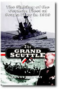 The Grand Scuttle -  how a German admiral scuttled the Kaiser's battlefleet - in error.