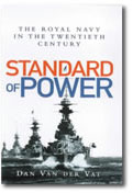 Standard Of Power - the climax and decline of the Royal Navy in the 20th century.